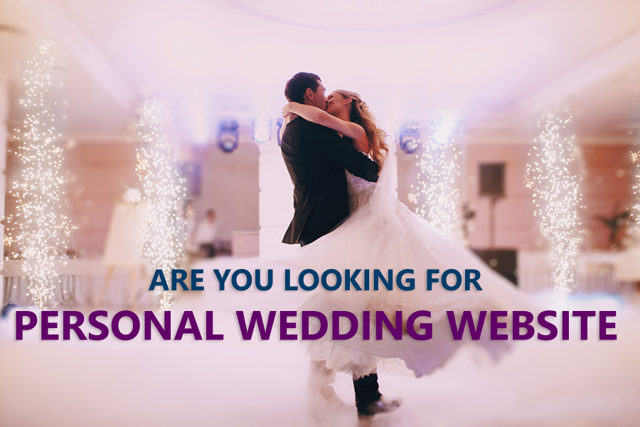 Are You Looking For Personal Wedding Website